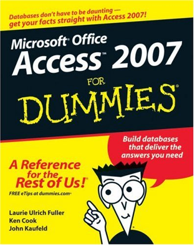 Microsoft Office Access 2007 For Dummies