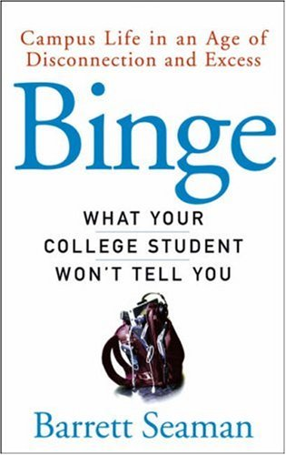 Binge: What Your College Student Won't Tell You