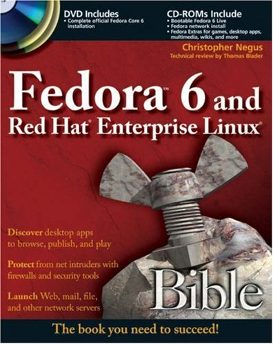 Fedora 6 and Red Hat Enterprise Linux Bible (with DVD & CD-ROMs)