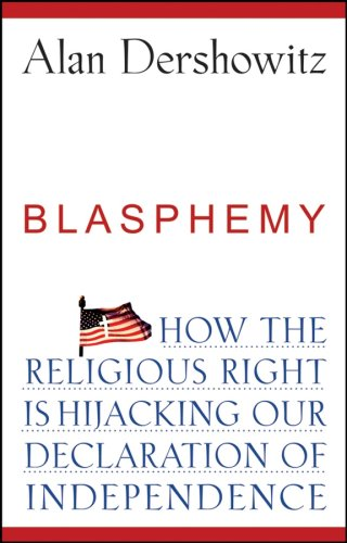 Blasphemy: hHw the Religious Right Is Hijacking Our Declaration of Independence