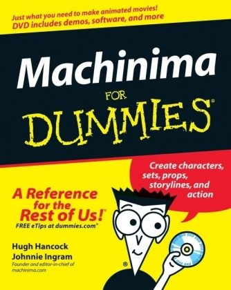 Machinima For Dummies (For Dummies (Computer/Tech))