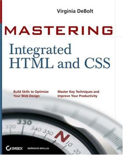 Mastering Integrated HTML and CSS (Includes CD-ROM)