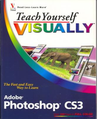 Adobe Photoshop CS3 (Teach Yourself VISUALLY)