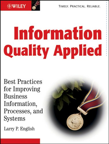 Business Information Quality Applied: Best Practices for Improving Business Processes, Systems, and Information