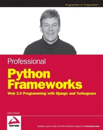 Professional Python Frameworks: Web 2.0 Programming with Django and TurboGears