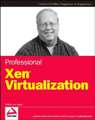 Professional Xen Virtualization (Wrox Programmer to Programmer)