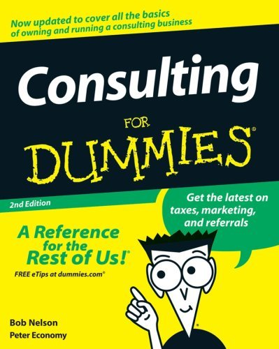 Consulting For Dummies (2nd Edition)
