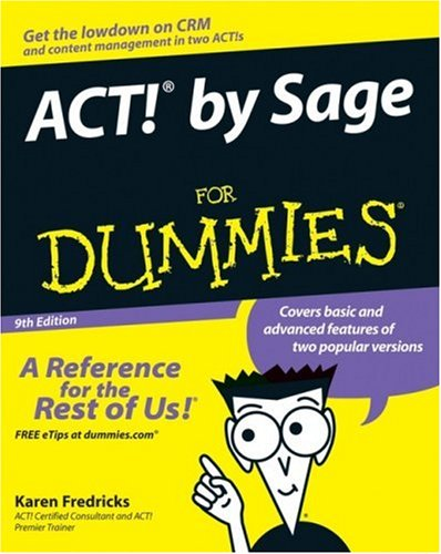 ACT! by Sage For Dummies (9th Edition)