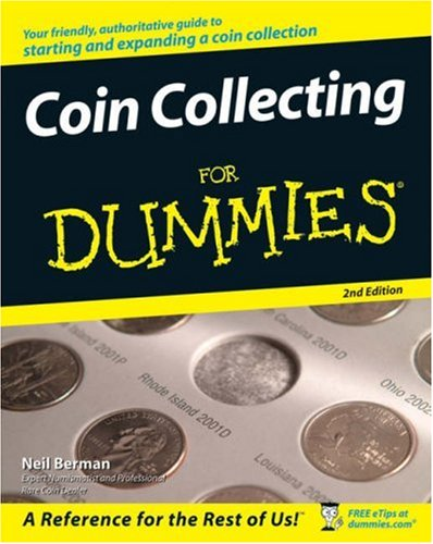 Coin Collecting for Dummies (2nd Edition)