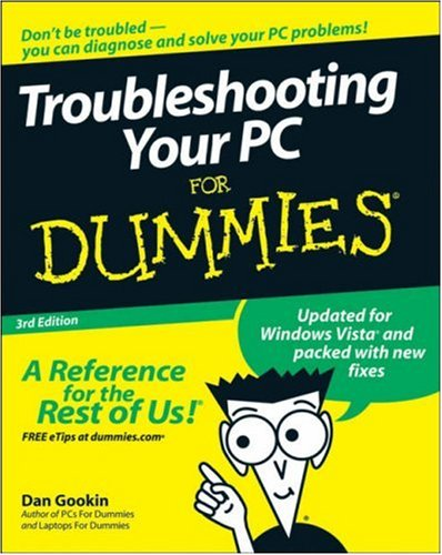 Troubleshooting Your PC For Dummies (3rd Edition)