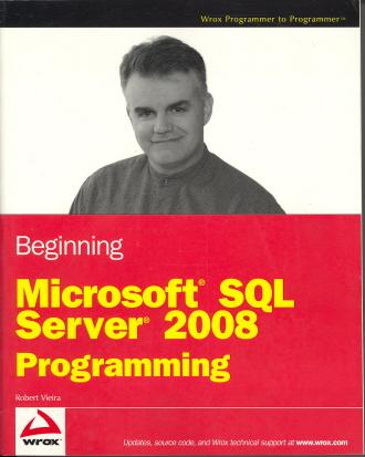 Beginning Microsoft SQL Server 2008 Programming (Wrox Programmer to Programmer)