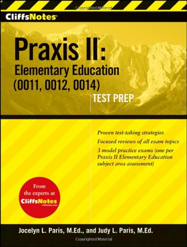 CliffsNotes Praxis II: Elementary Education (0011, 0012, 0014) (CliffsNotes AP)