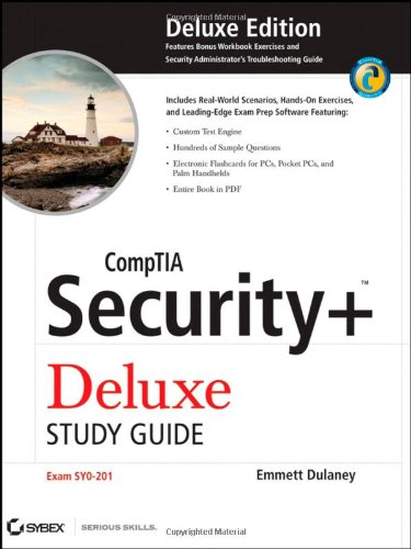 CompTIA Security+ Deluxe Study Guide: SY0-201 (Deluxe Edition)