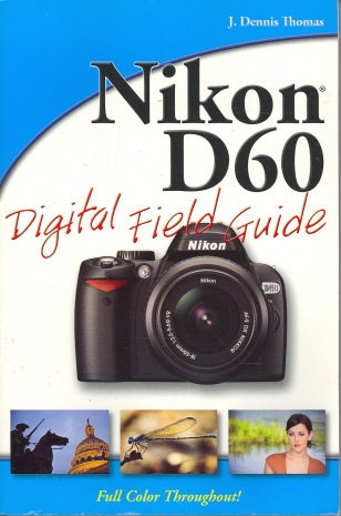 Nikon D60 Digital Field Guide