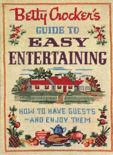 Betty Crocker's Guide to Easy Entertaining, Facsimile Edition