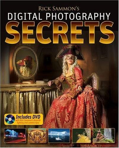 Rick Sammon's Top Digital Photography Secrets
