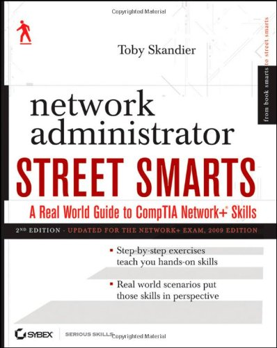 Network Administrator Street Smarts: A Real World Guide to CompTIA Network+ Skills (2nd Edition)