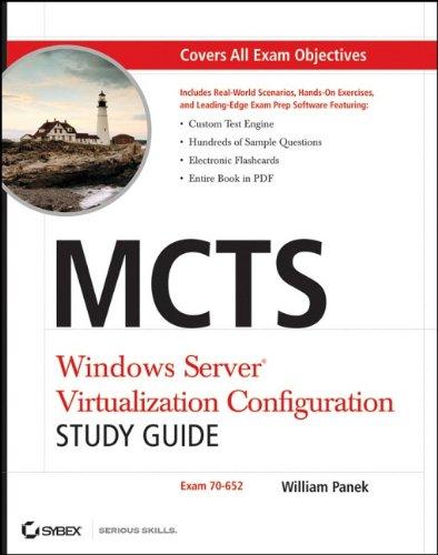 MCTS: Windows Server Virtualization Configuration Study Guide: (Exam 70-652)