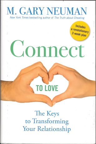 Connect to Love: The Keys to Transforming Your Relationship