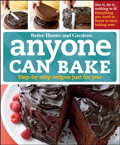 Anyone Can Bake (Better Homes & Gardens Test Kitchen)