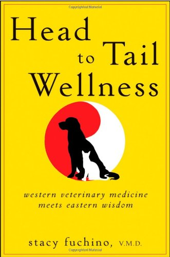 Head to Tail Wellness: Western Veterinary Medicine Meets Eastern Wisdom