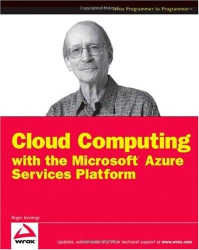 Cloud Computing with the Windows Azure Platform (Wrox Programmer to Programmer)