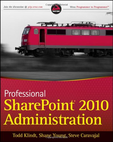 Professional SharePoint 2010 Administration (Wrox Programmer to Programmer)