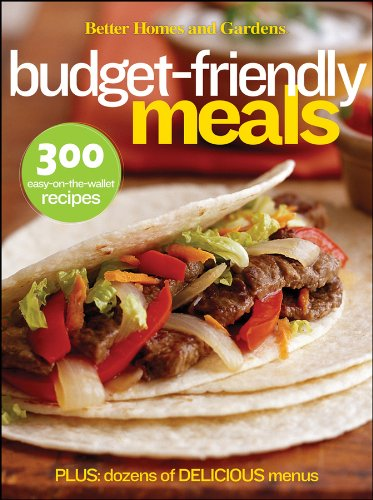 Better Homes and Gardens Budget-Friendly Meals (Better Homes & Gardens)