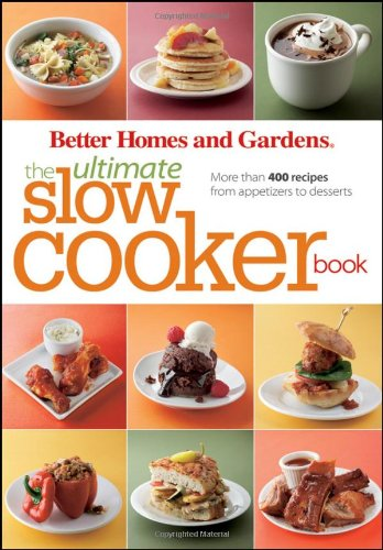 The Ultimate Slow Cooker Book (Better Homes & Gardens)