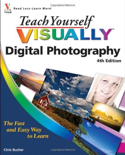 Digital Photography  (Teach Yourself VISUALLY, 4th Edition)