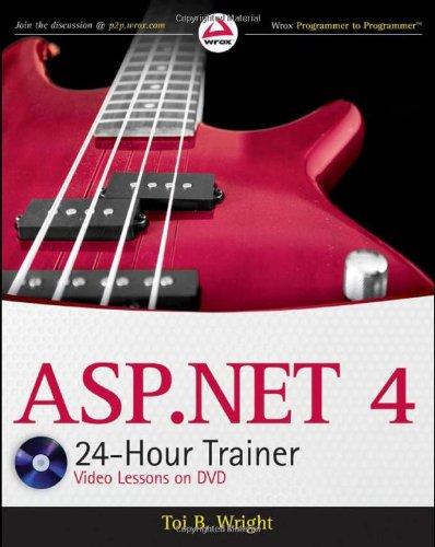 ASP.NET 4  24-Hour Trainer (Wrox Programmer to Programmer)
