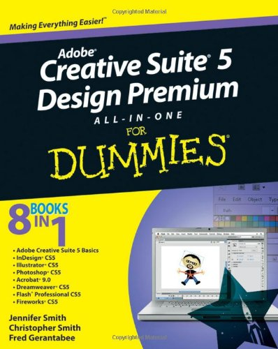 Adobe Creative Suite 5 Design Premium All-in-One For Dummies (For Dummies (Computer/Tech))