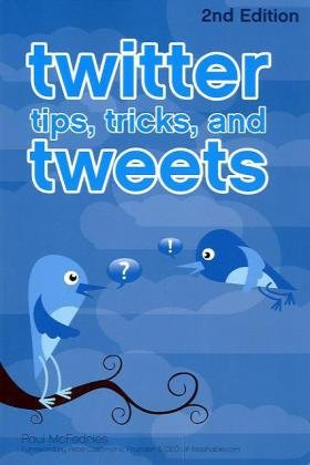 Twitter Tips, Tricks, and Tweets (2nd Edition)