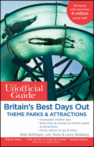 The Unofficial Guide to Britain's Best Days Out, Theme Parks and Attractions