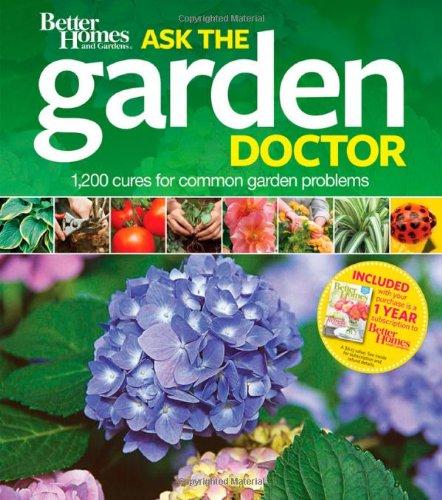 Ask the Garden Doctor (Better Homes & Gardens)