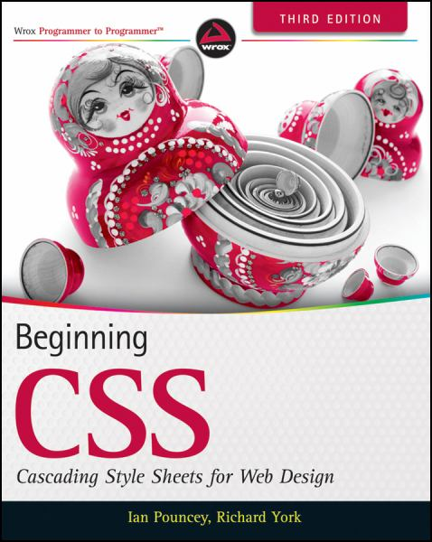 Beginning CSS: Cascading Style Sheets for Web Design (Wrox Programmer to Programmer) Third Edition