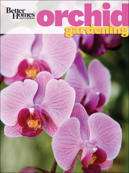 Better Homes and Gardens Orchid Gardening