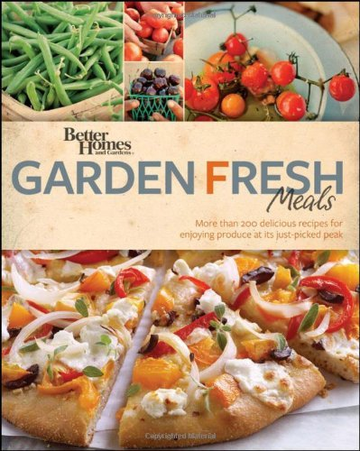 Garden Fresh Meals (Better Homes and Gardens)
