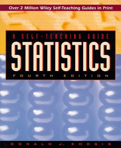 Statistics (Self Teaching Guide, 4th Edition)