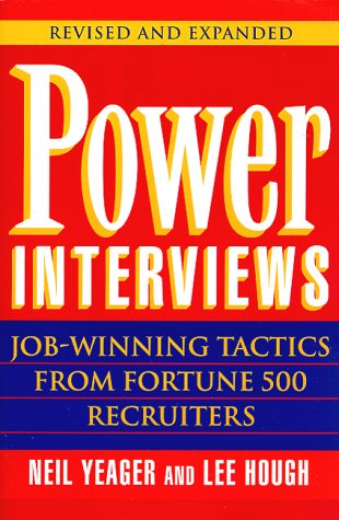 Power Interviews: Job-Winning Tactics from Fortune 500 Recruiters (Revised and Expanded)