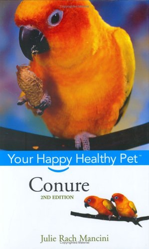 Conure (Your Happy Healthy Pet, 2nd Edition)