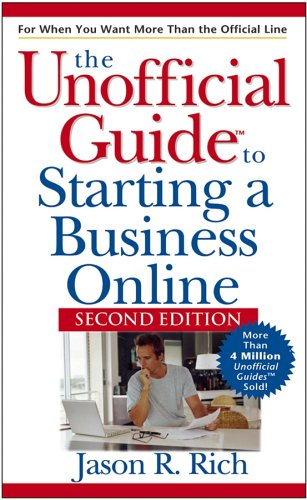 The Unofficial Guide to Starting a Business Online (Second Edition)