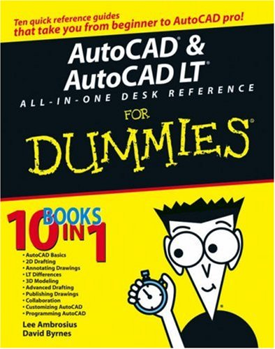 AutoCAD & AutoCAD LT All-in-One Desk Reference For Dummies