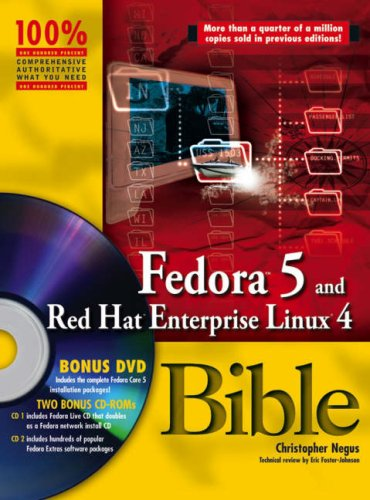Fedora 5 and Red Hat Enterprise Linux 4 Bible (With DVD & 2 CD-ROMs)