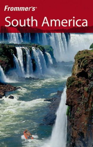 South America, 3rd Edition (Frommer's)
