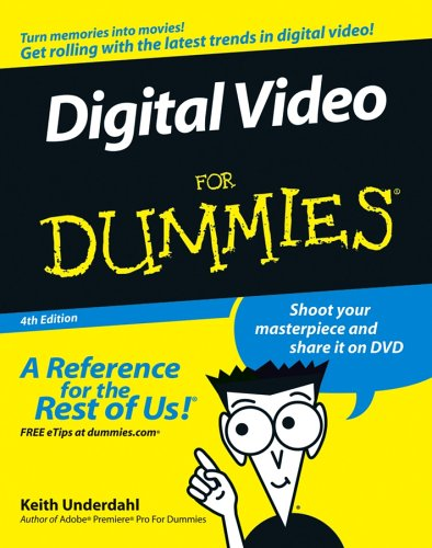Digital Video for Dummies (4th Edition)