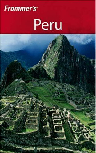 Peru (3rd Edition, Frommer's)