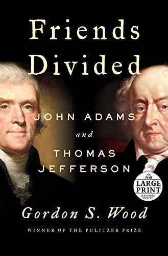 Friends Divided: John Adams and Thomas Jefferson (Large Print)