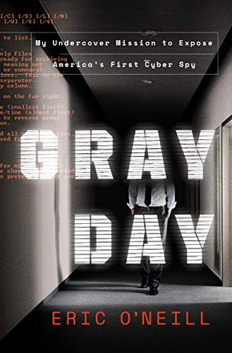 Gray Day: My Undercover Mission to Expose America's First Cyber Spy