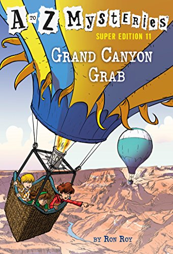 Grand Canyon Grab (A to Z Mysteries, Super Edition: Bk. 11)